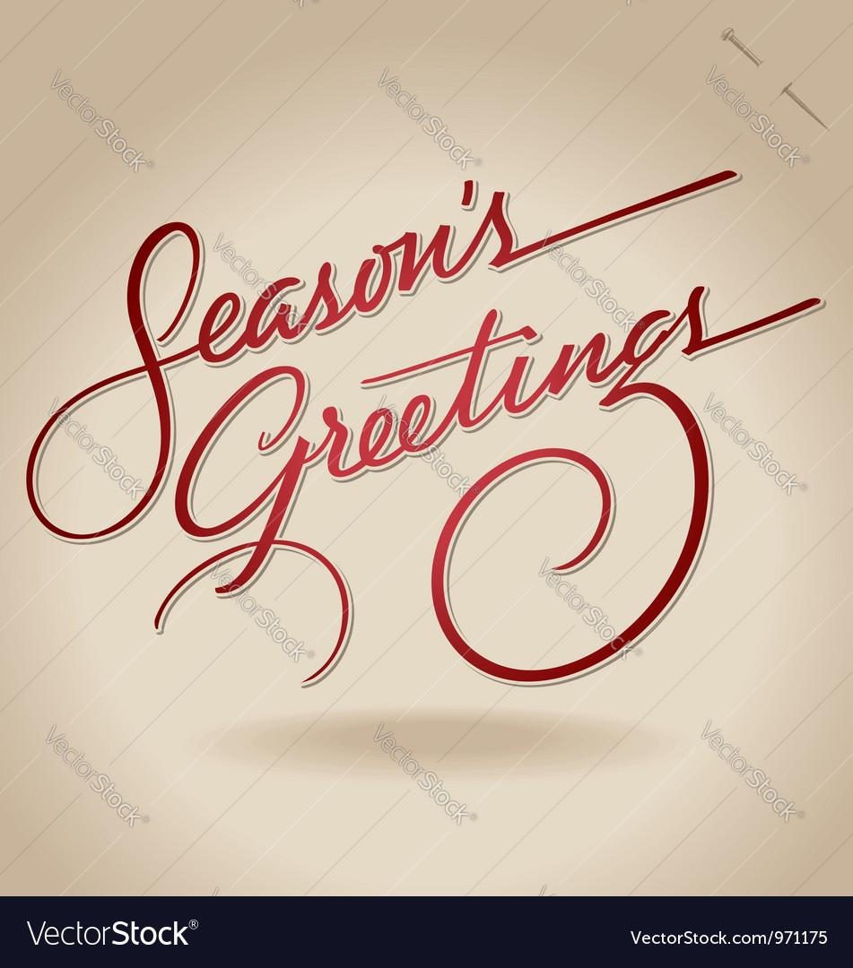 Seasons greetings hand lettering vector