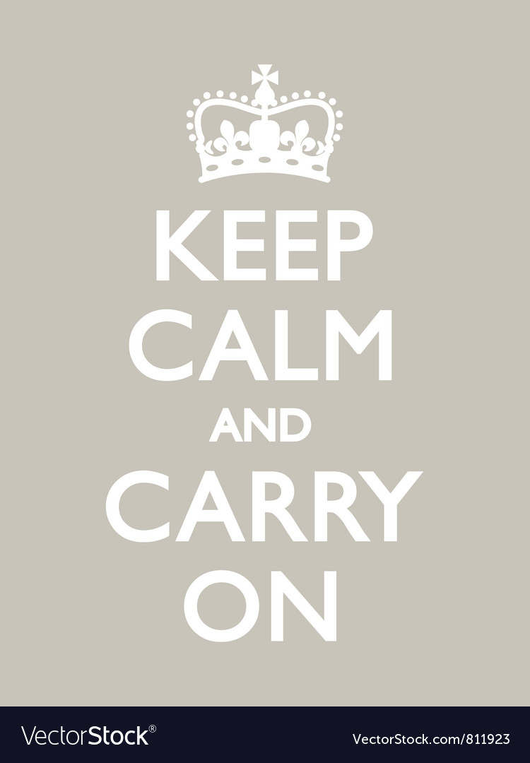 Keep calm carry on warm grey vector