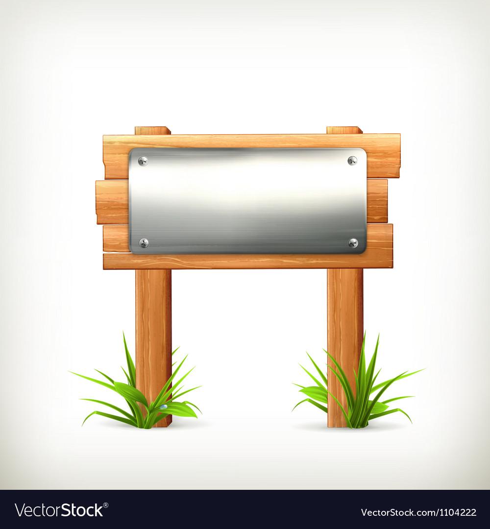 Signboard metal and wood vector
