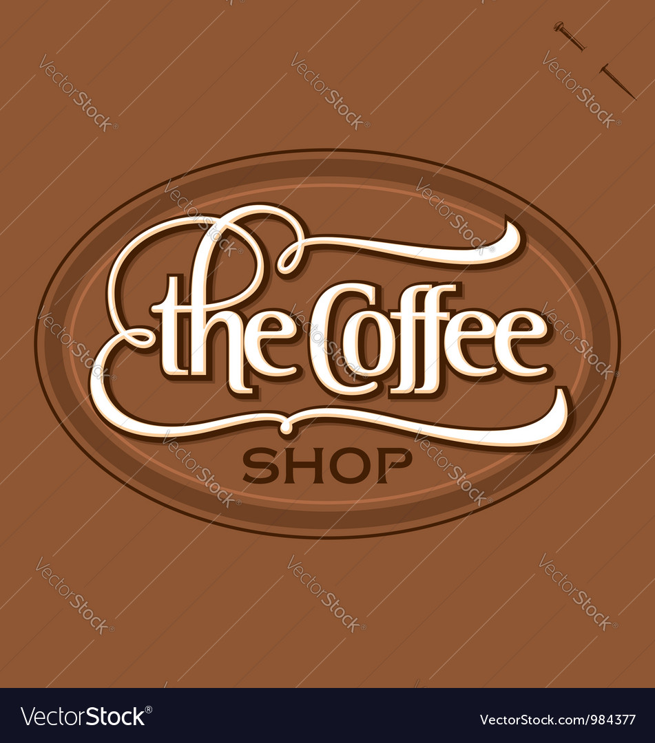 The coffee shop hand lettered vintage sign vector