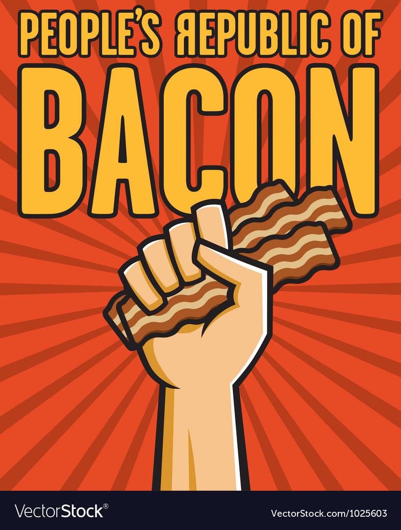 Peoples republic of bacon vector