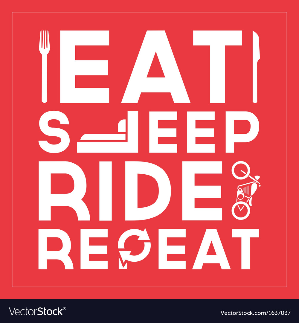 Eat sleep ride repeat quote typographic design vector