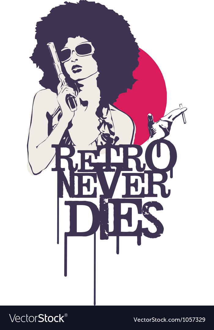 Retro never dies vector