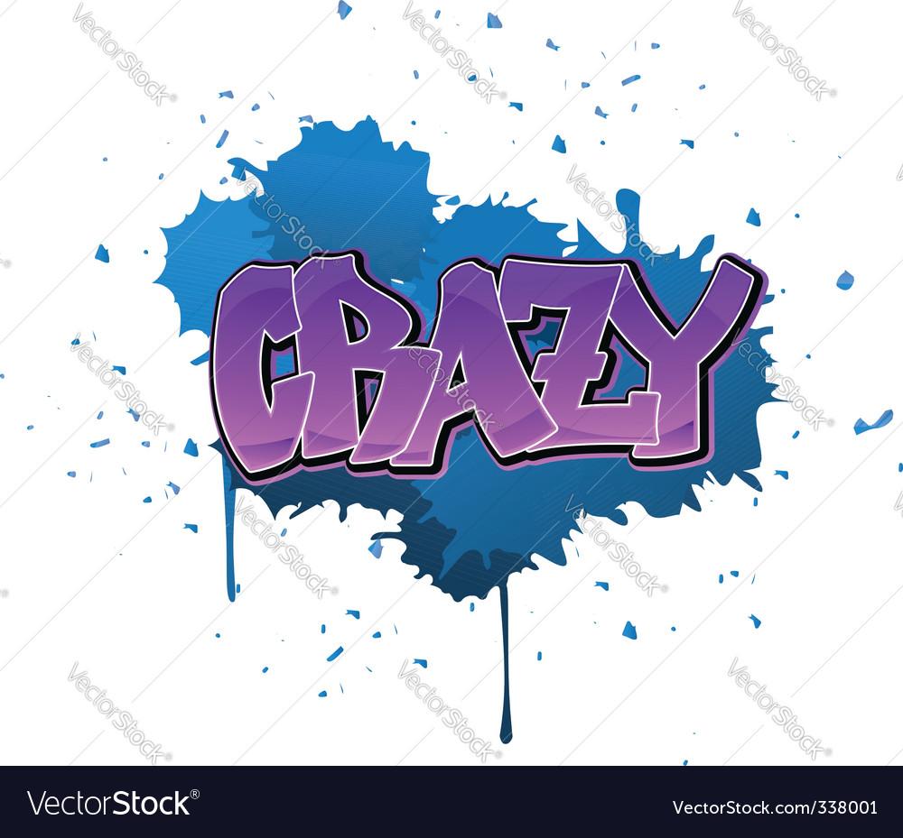 Crazy graffiti background vector