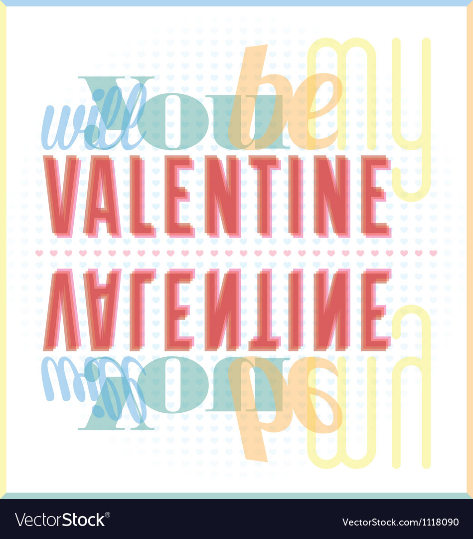 Will you be my valentine typography card vector