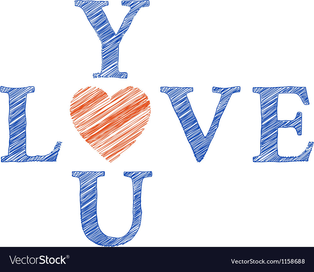 Love you with hand drawn letters vector