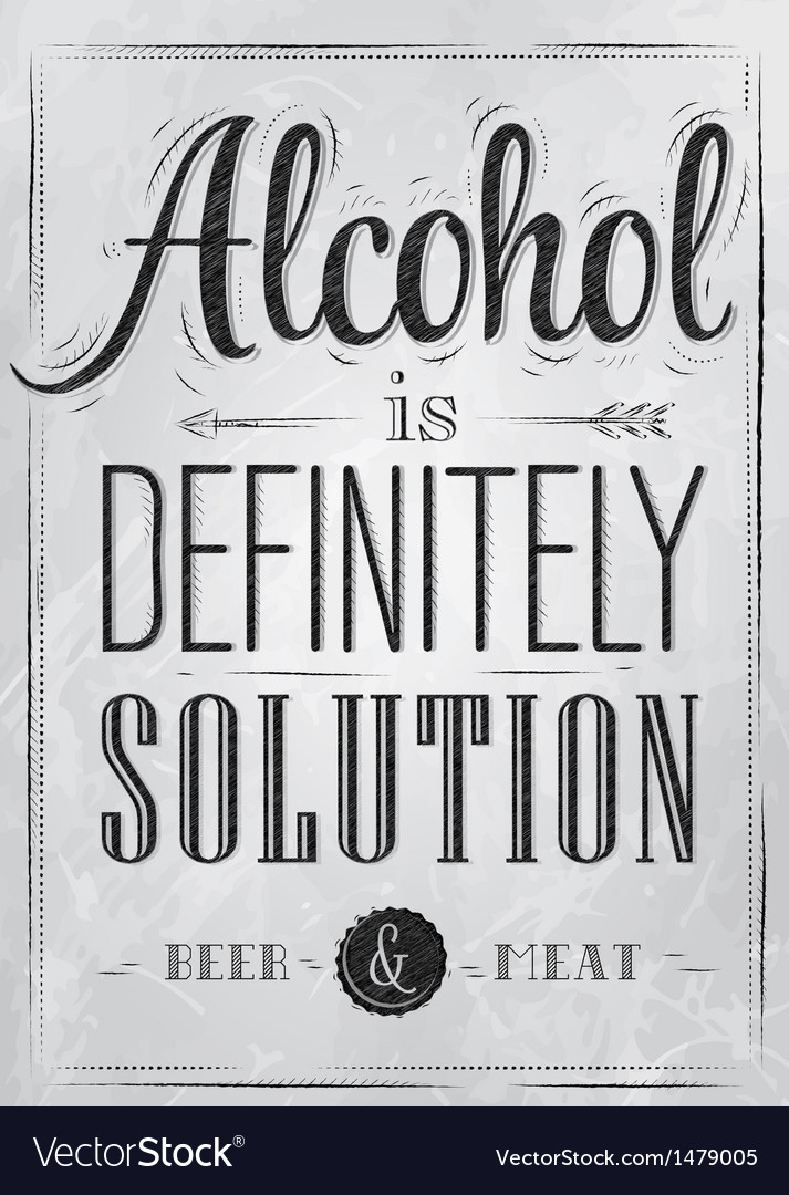 Poster joke alcohol is definitely solution coal vector