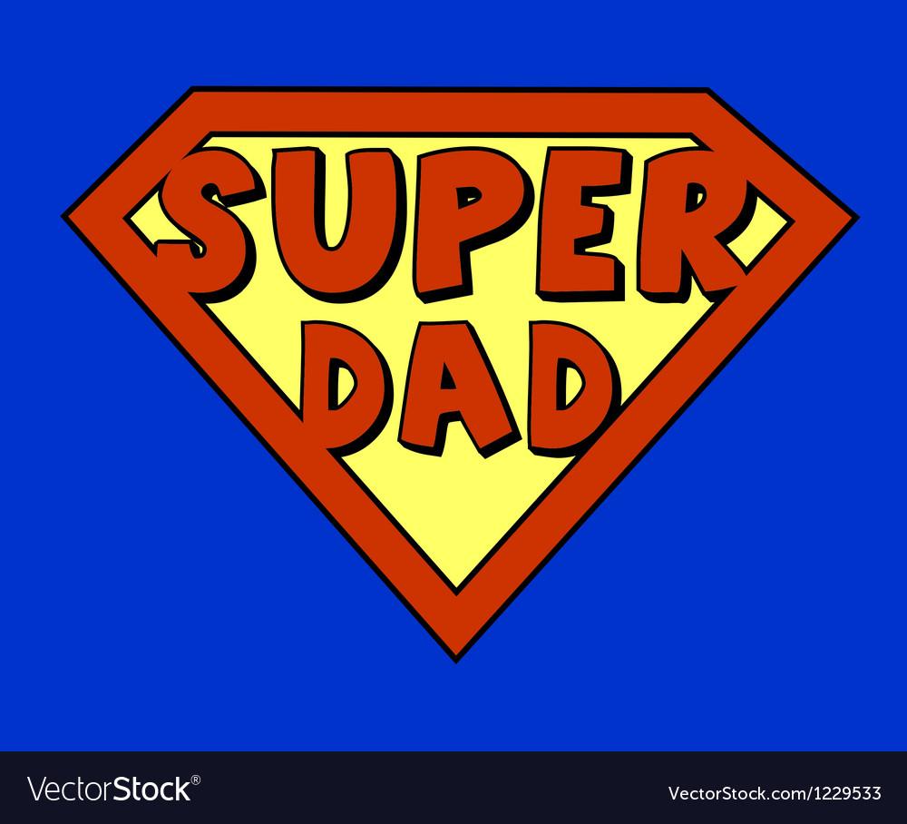 Funny super dad shield vector