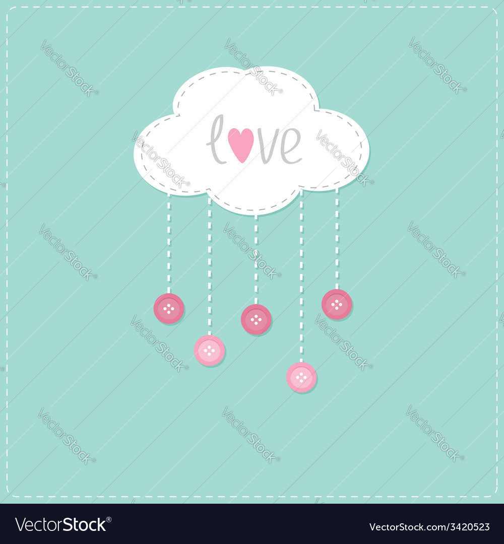 Cloud with hanging rain button drops and word love vector