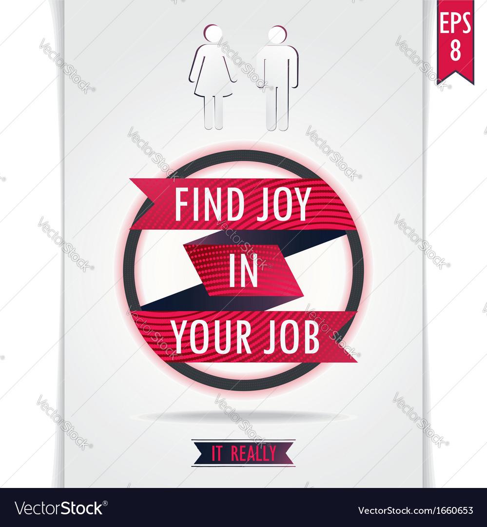 Gray poster find joy in your job vector