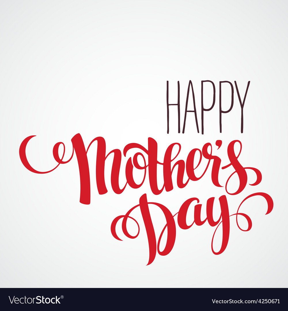 Happy mothers day card calligraphic inscription vector