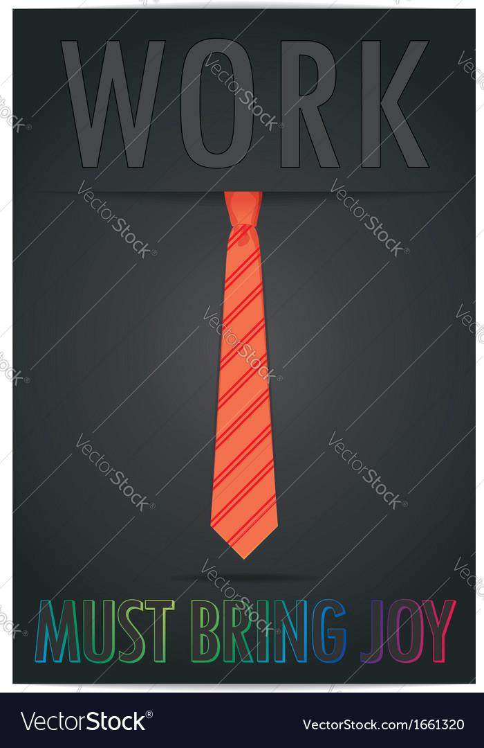 Poster work must bring joy vector