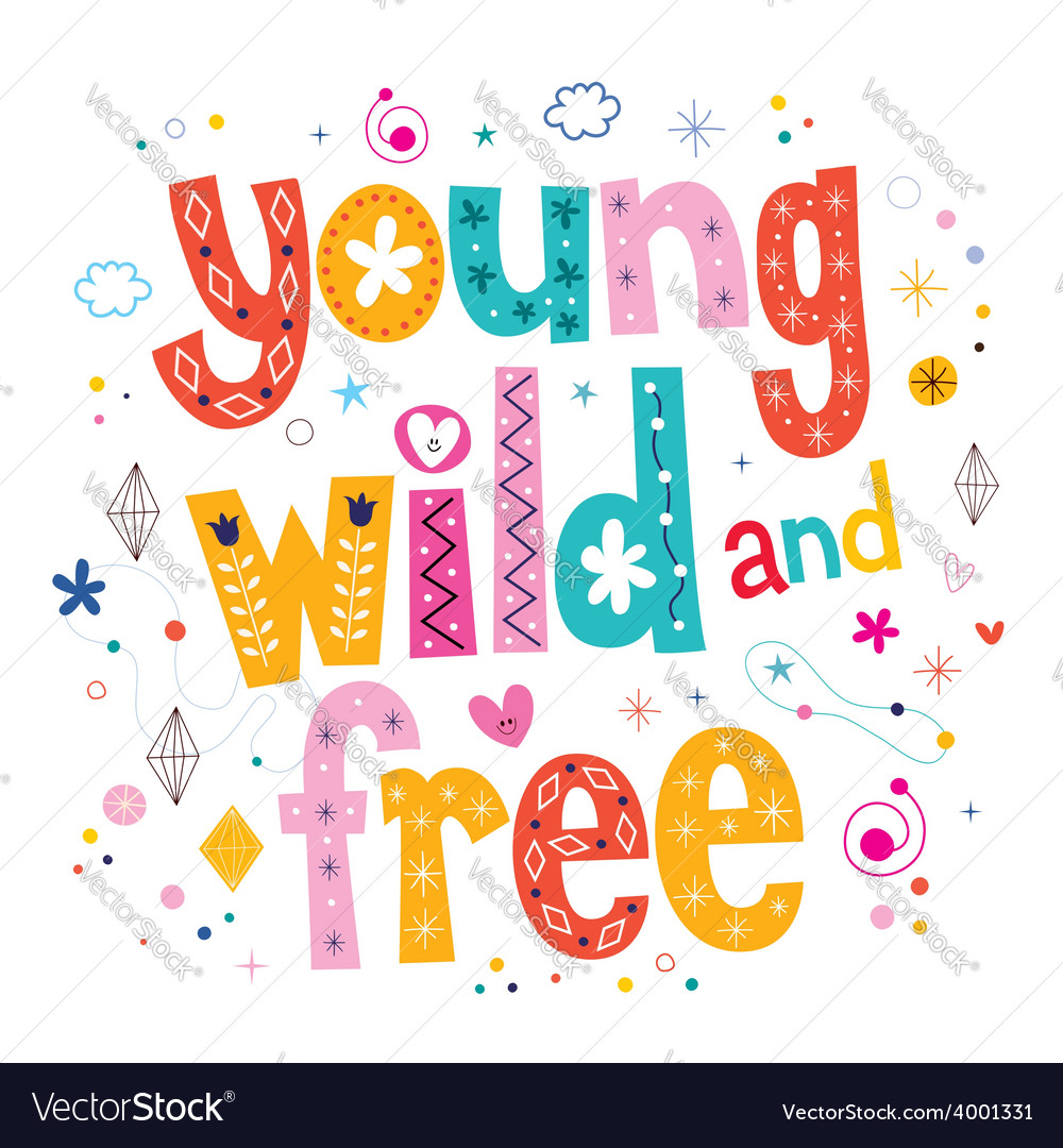 Young wild and free typography lettering type vector