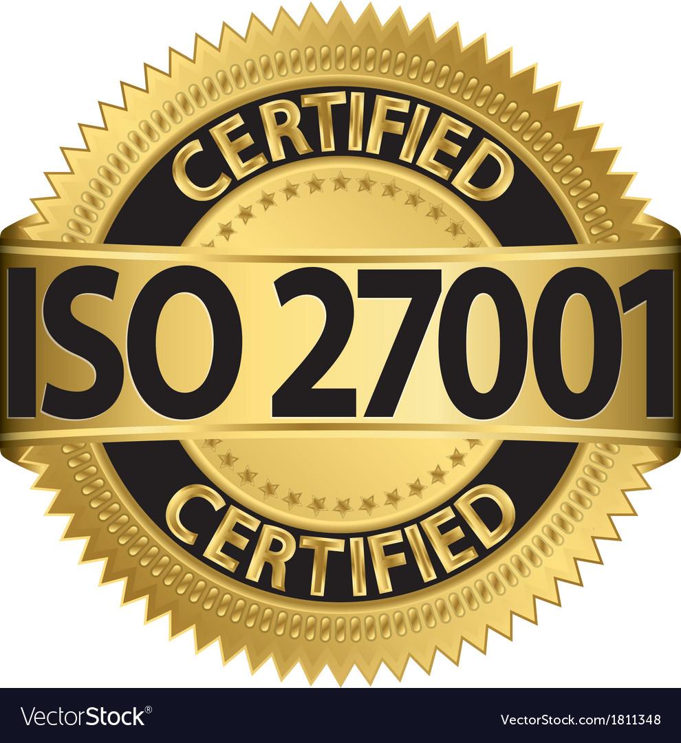 Iso 27001 certified golden label vector