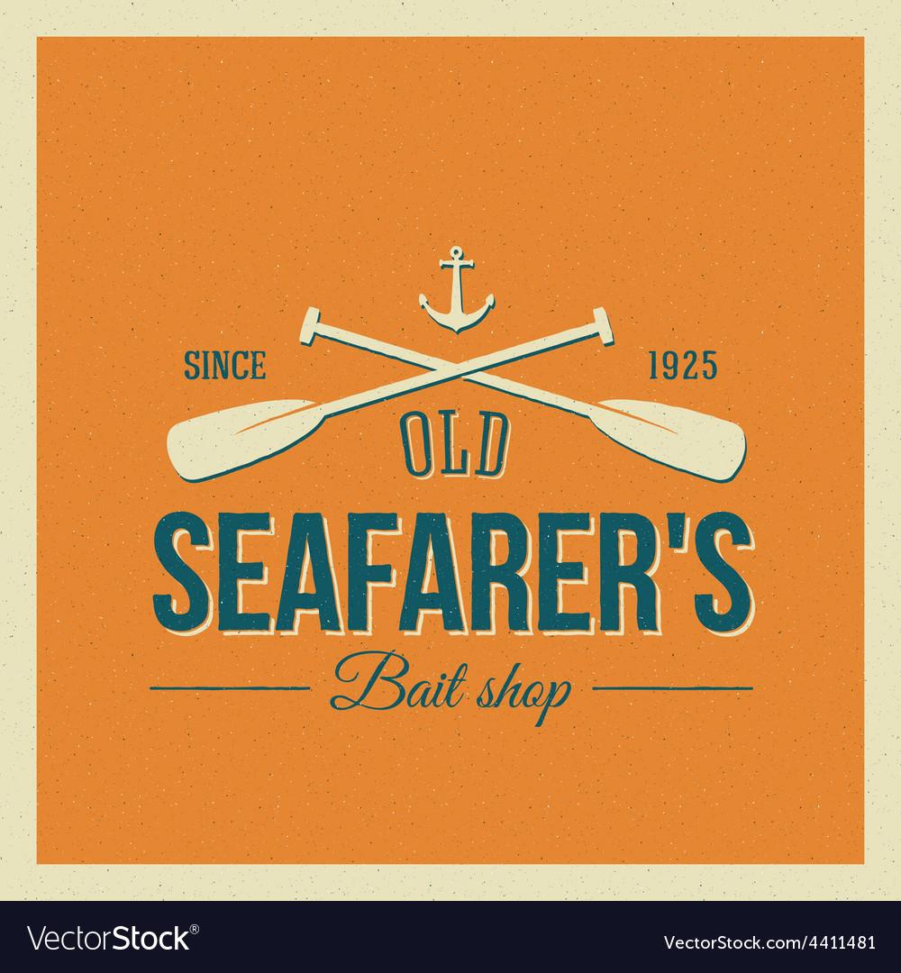 Vintage nautical label or logo with retro vector