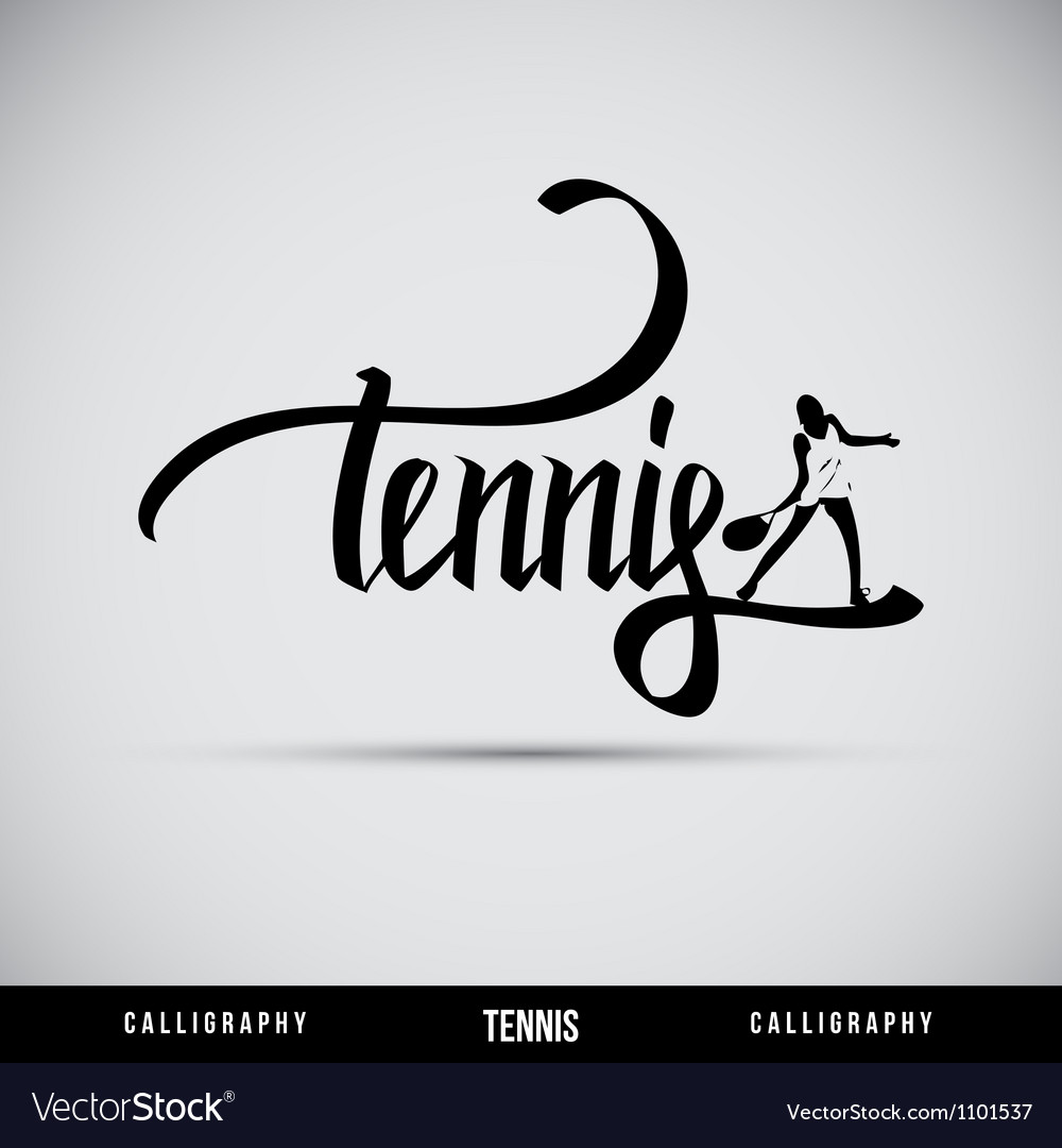 Tennis hand lettering - handmade calligraphy vector