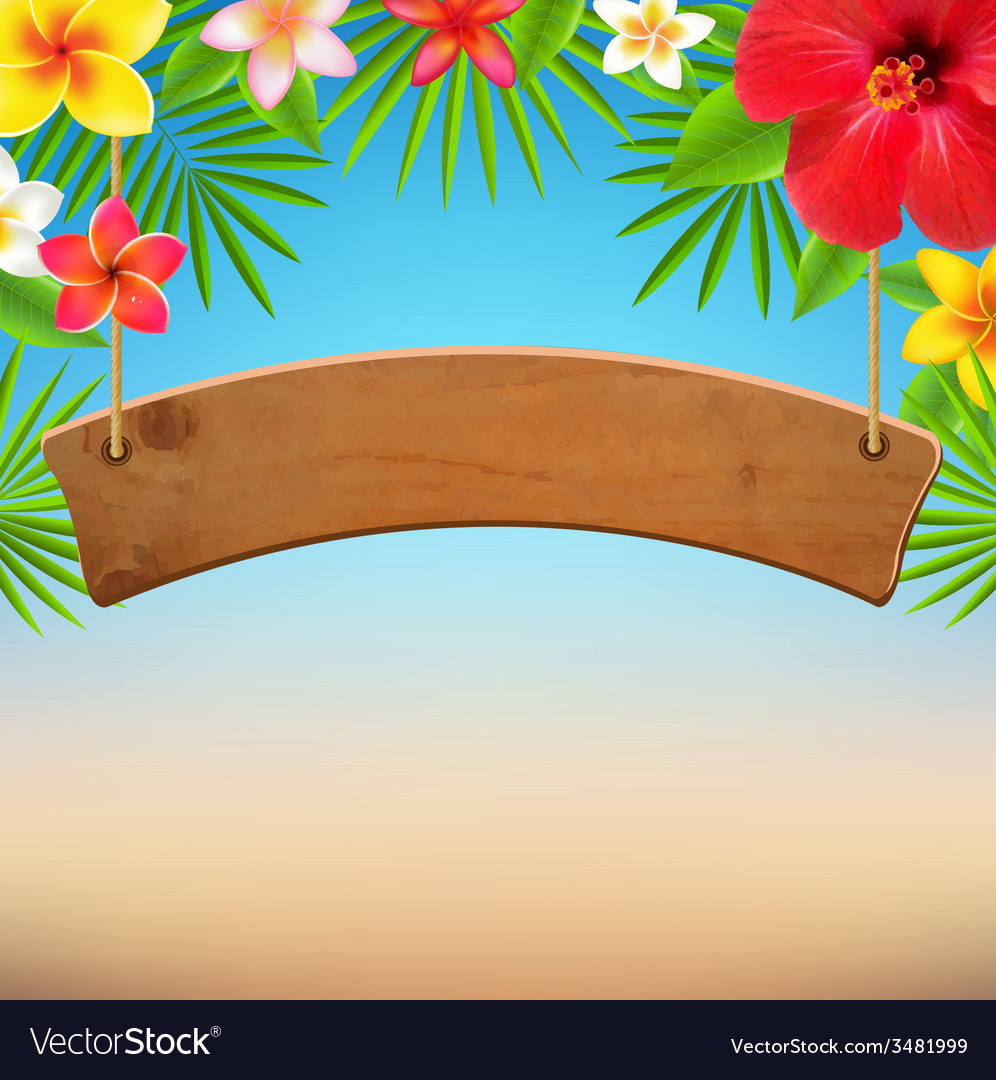 Wooden sign with tropical flowers vector
