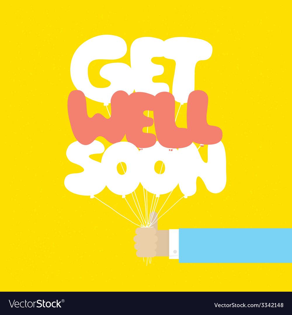 Get well soon balloons motivation card vector