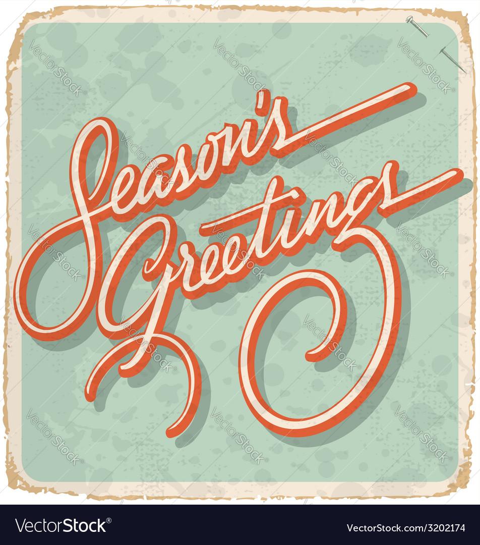 Seasons greetings hand lettering vintage card vector