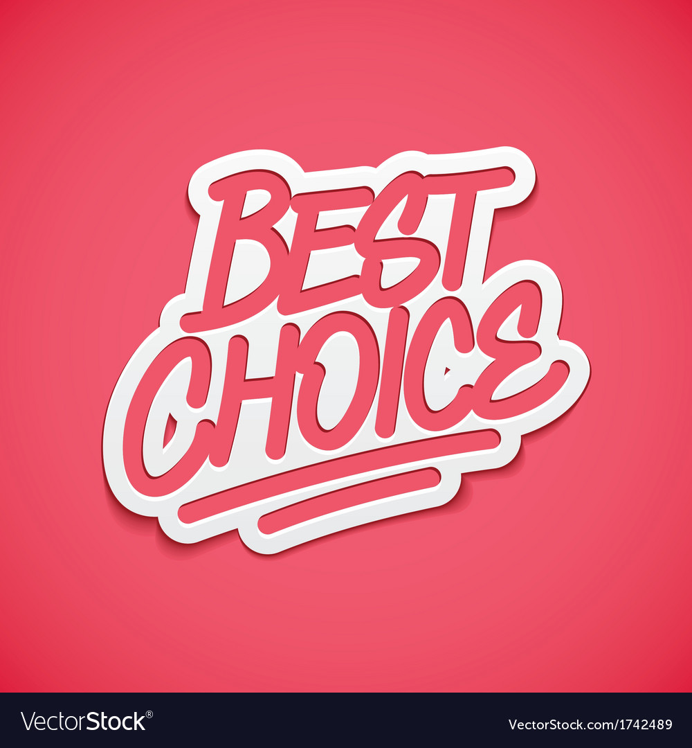 Best choice calligraphy label lettering vector