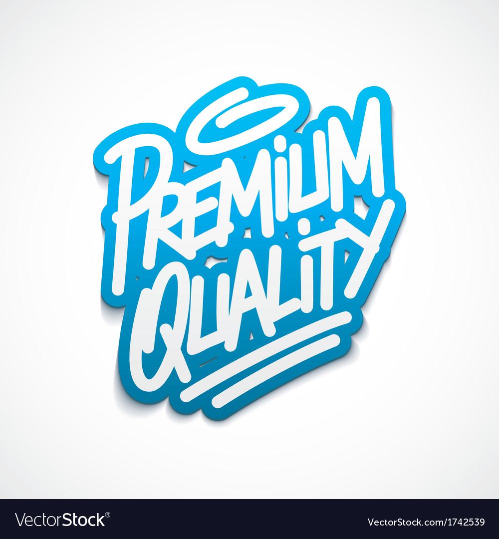 Premium quality calligraphy label lettering vector