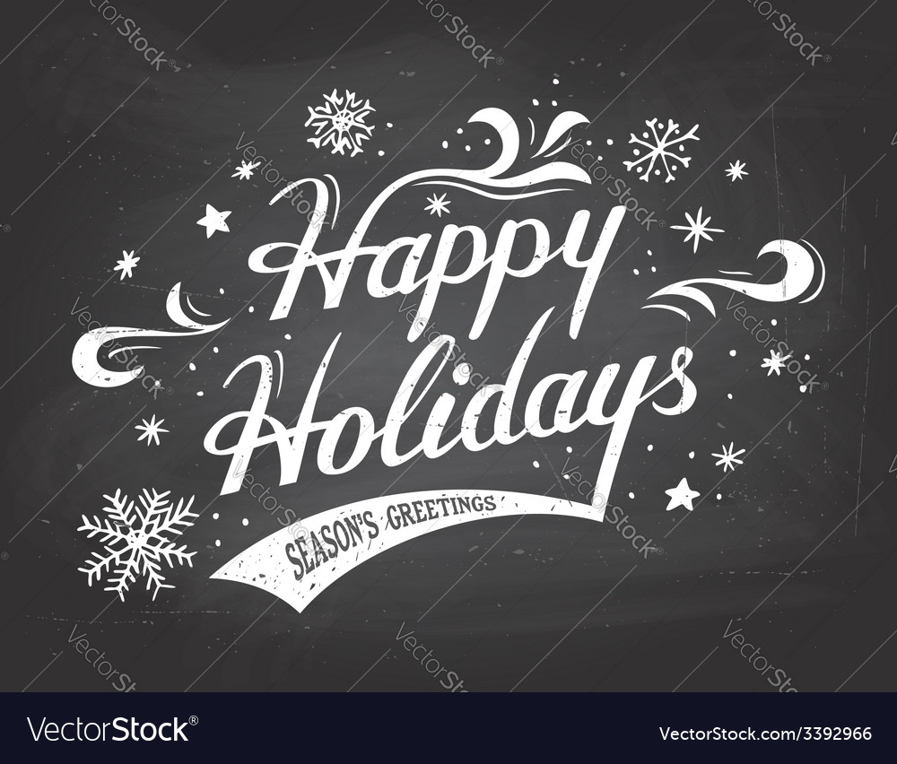 Happy holidays on chalkboard background vector