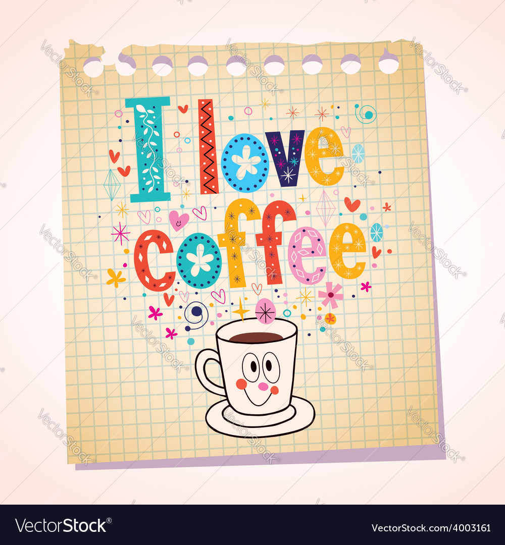 I love coffee note paper cartoon vector