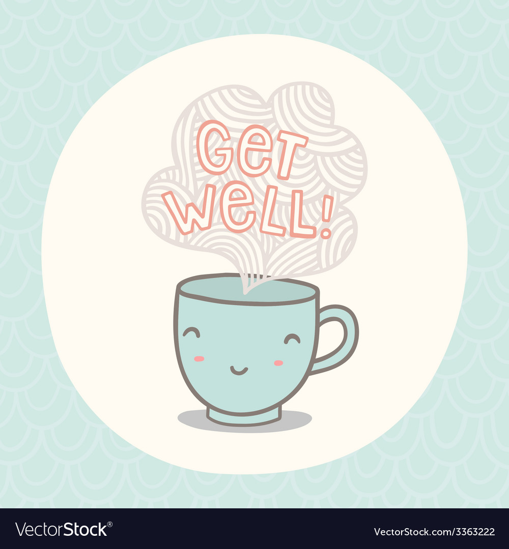 Get well greeting card with cute smiling cup vector