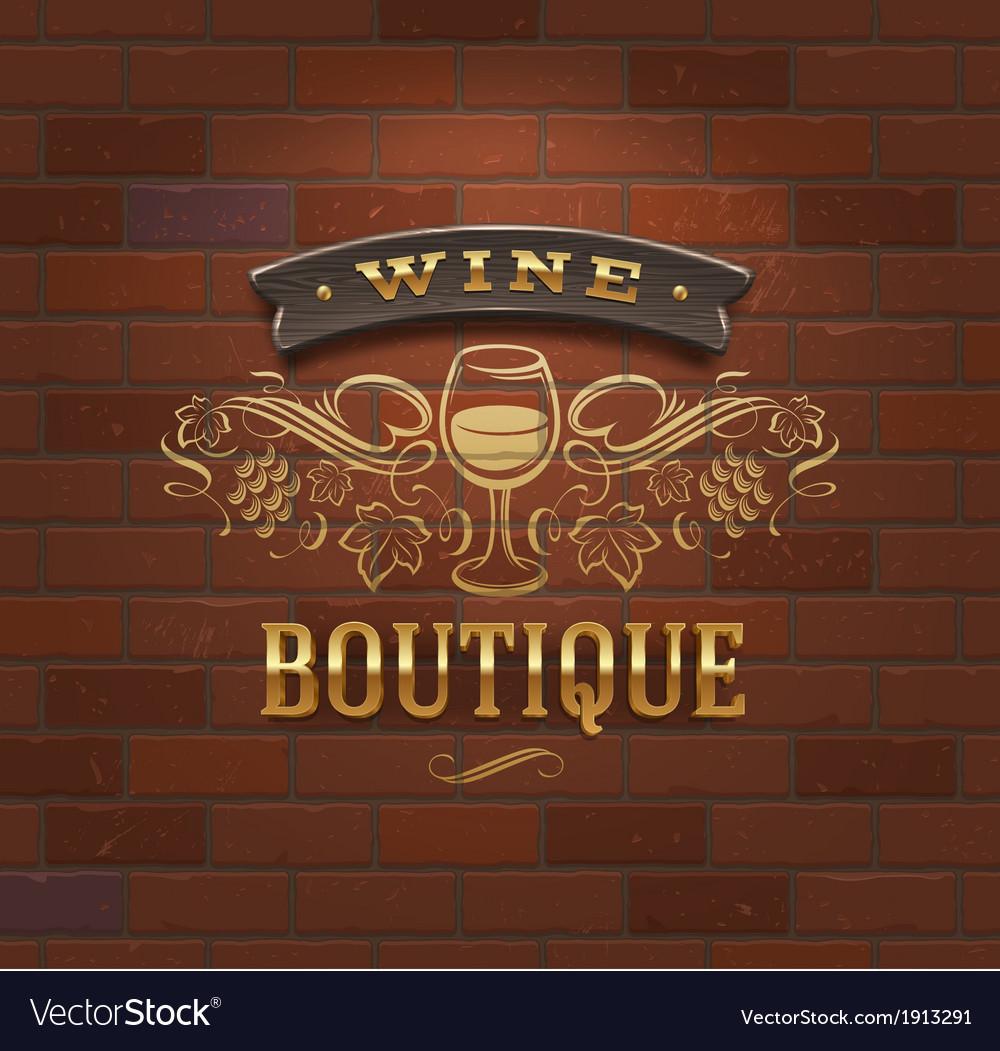 Wine boutique vintage signboard on brick wall vector