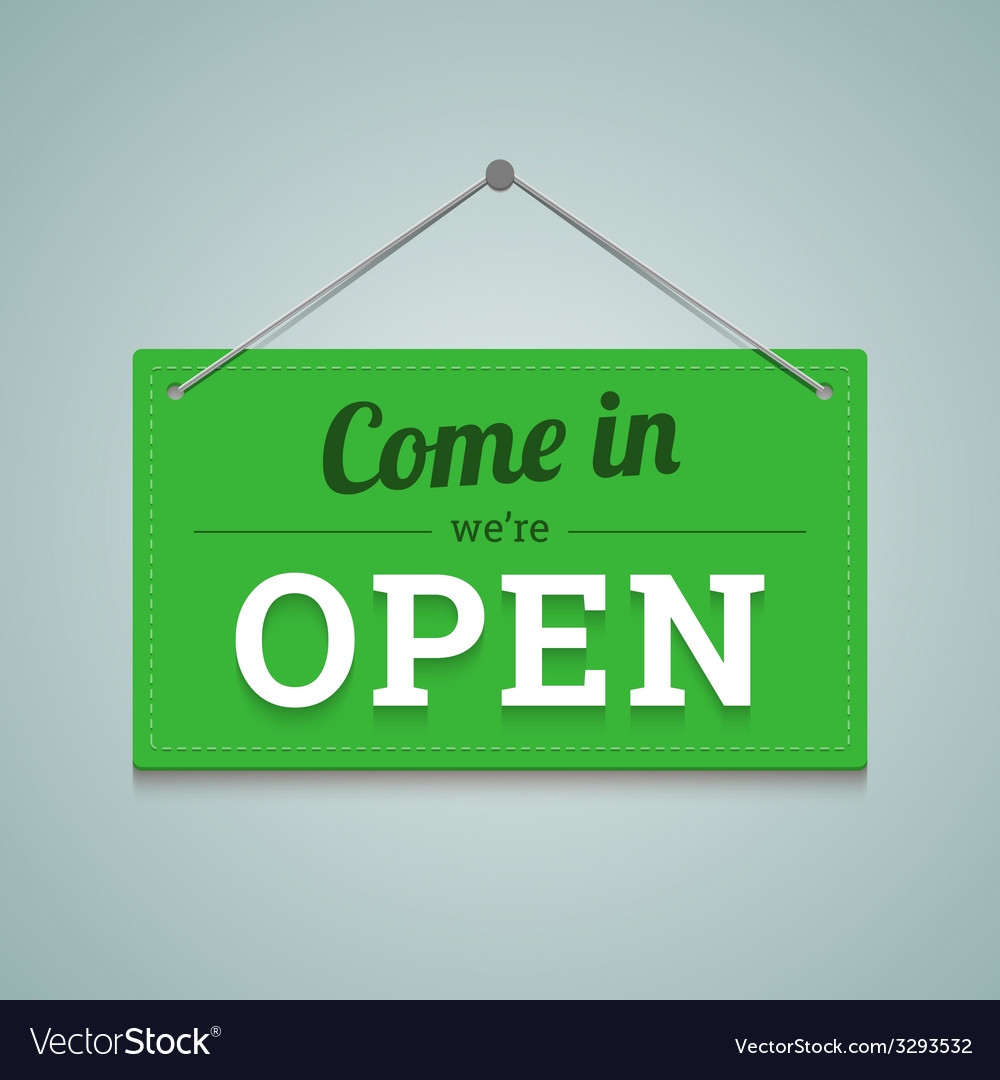 Come in we are open sign in flat style vector