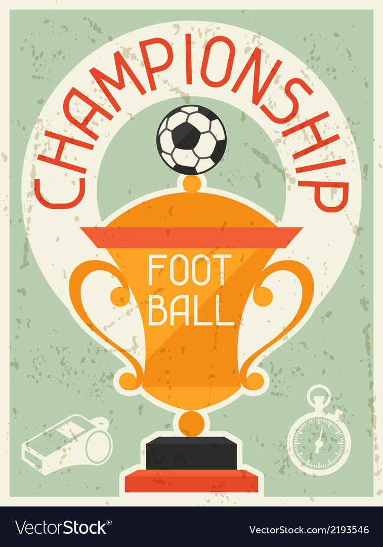 Football championship retro poster in flat design vector