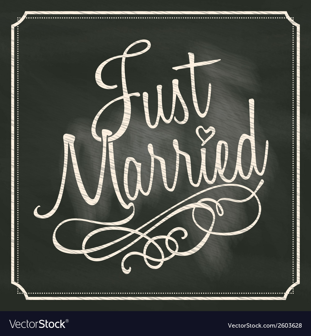 Just married letter sign on chalkboard background vector