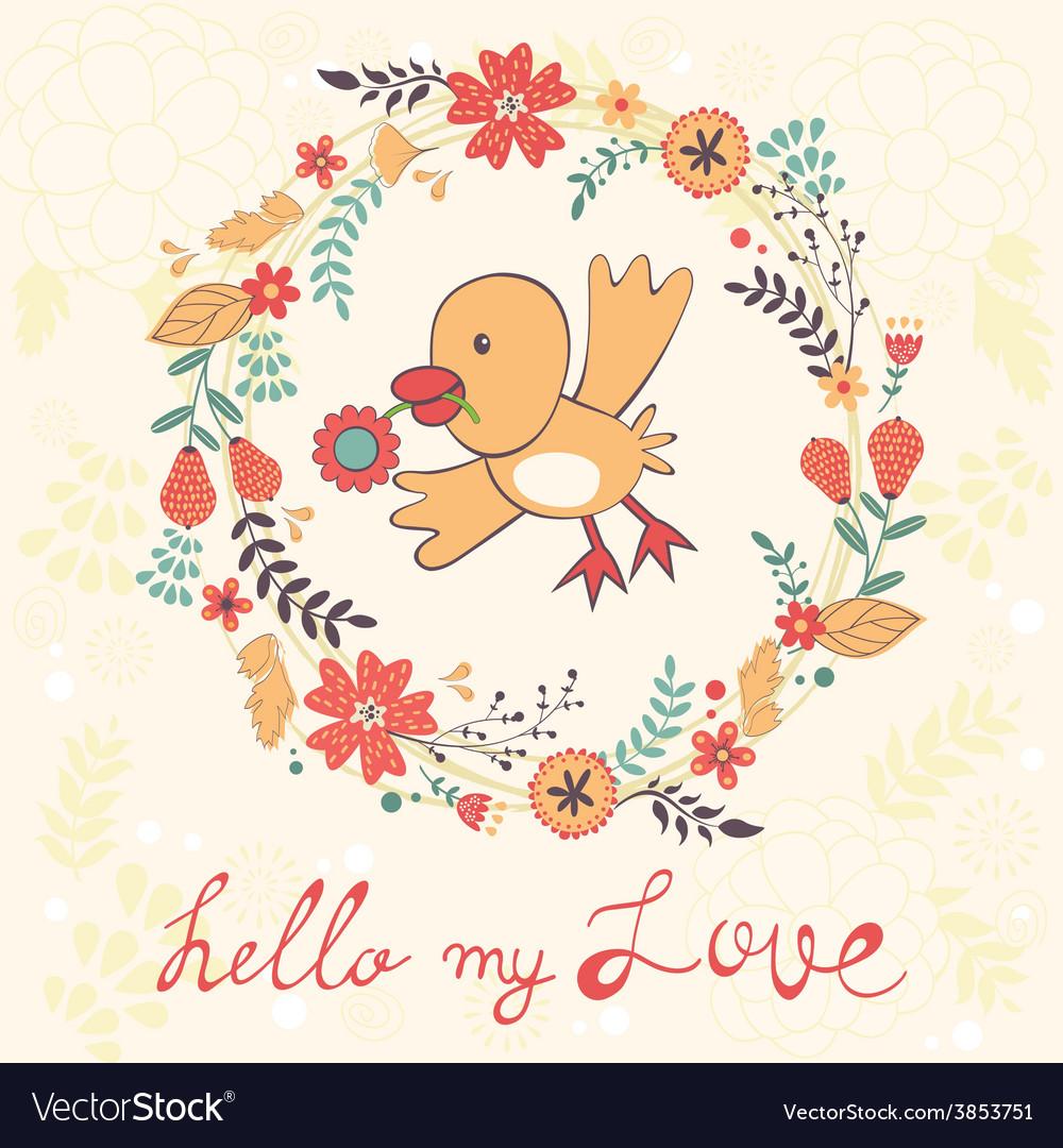 Hello my love card with bird vector