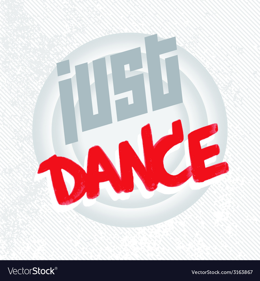 Positive lettering just dance vector