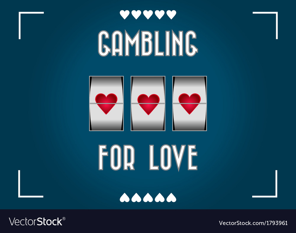 Love gambling vector