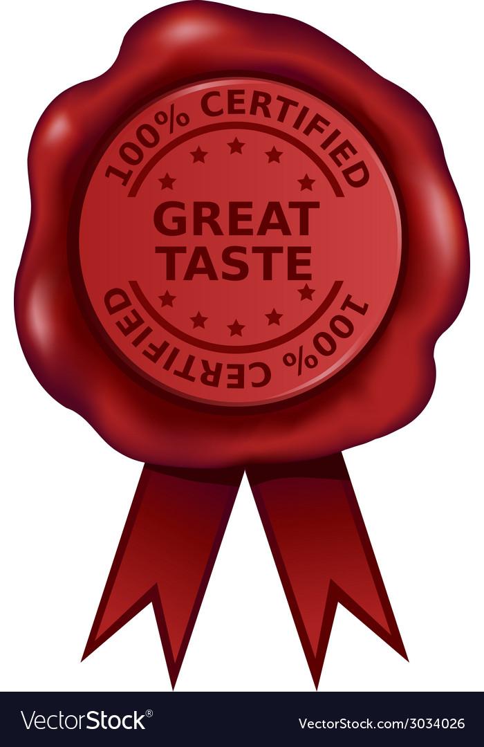 Certified great taste wax seal vector