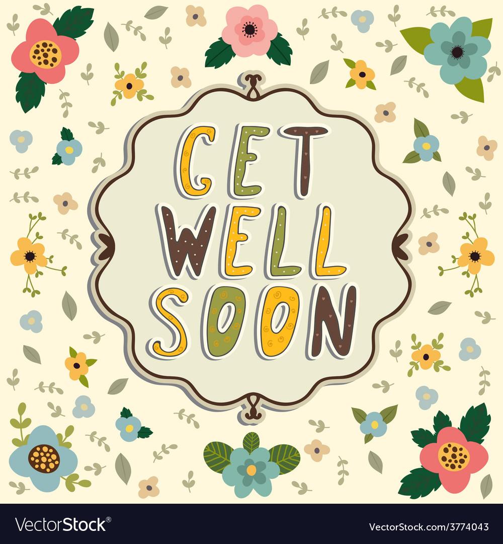Get well soon card floral frame vector