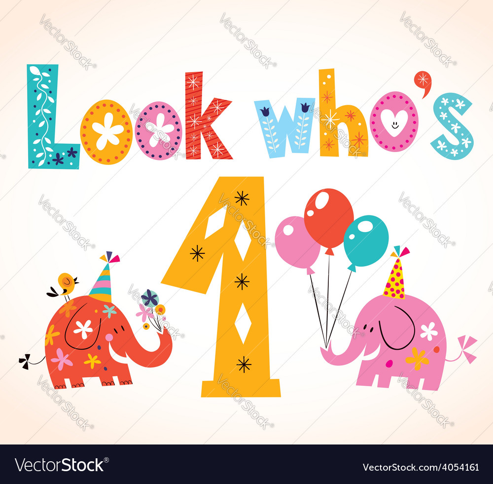 Look whos one - first birthday card vector