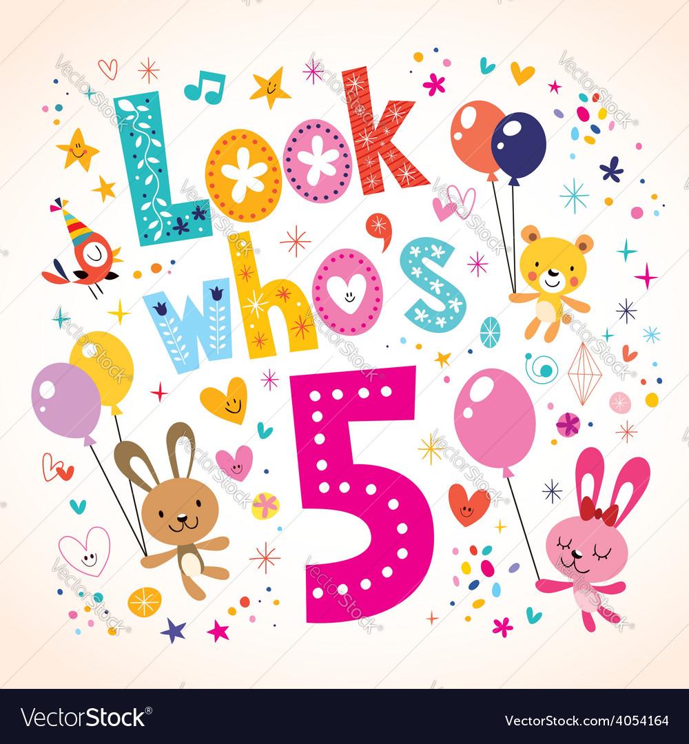 Look whos five - fifth birthday card 2 vector