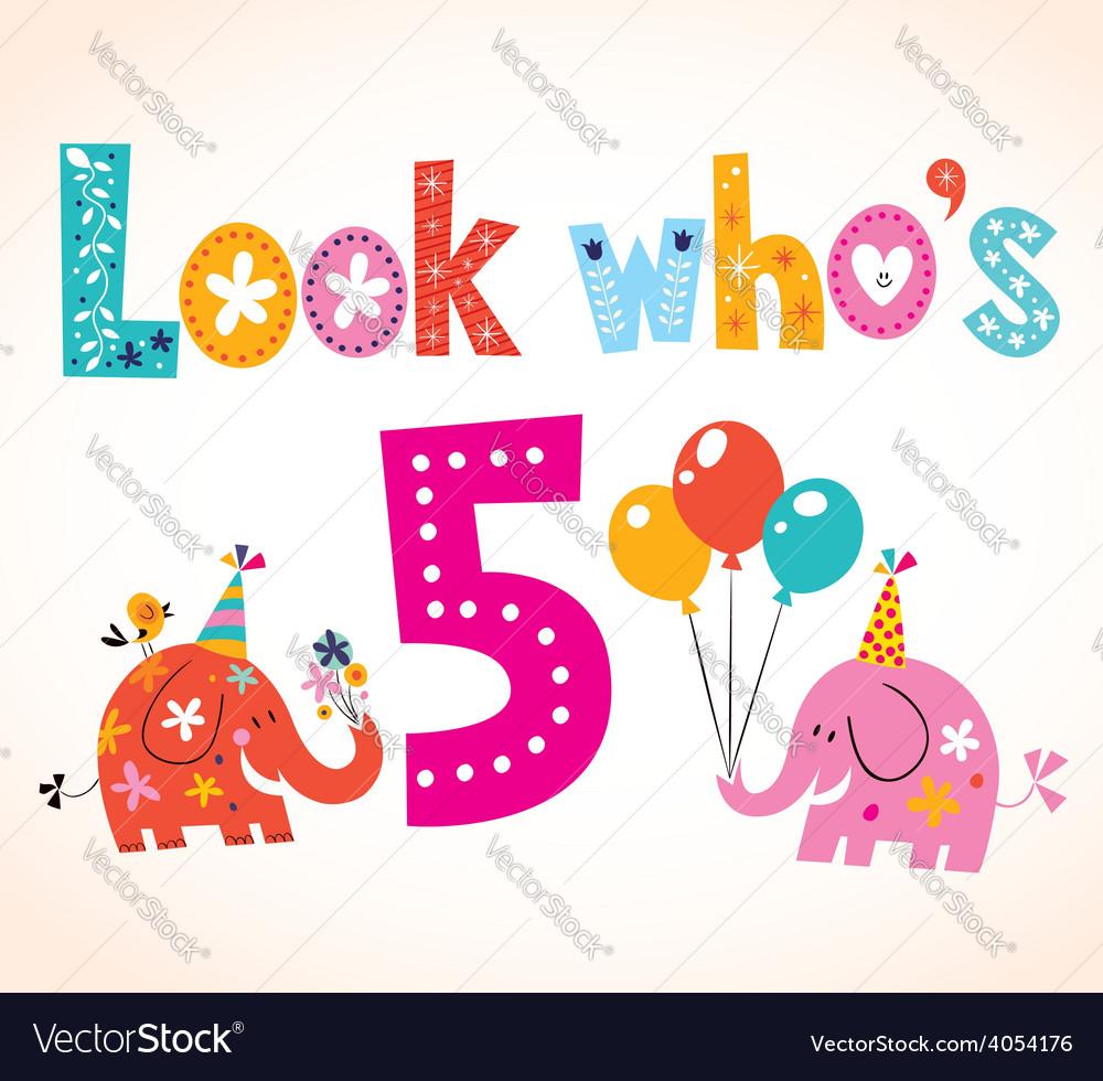 Look whos five - fifth birthday card vector