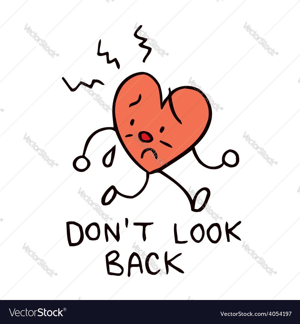 Dont look back broken heart vector