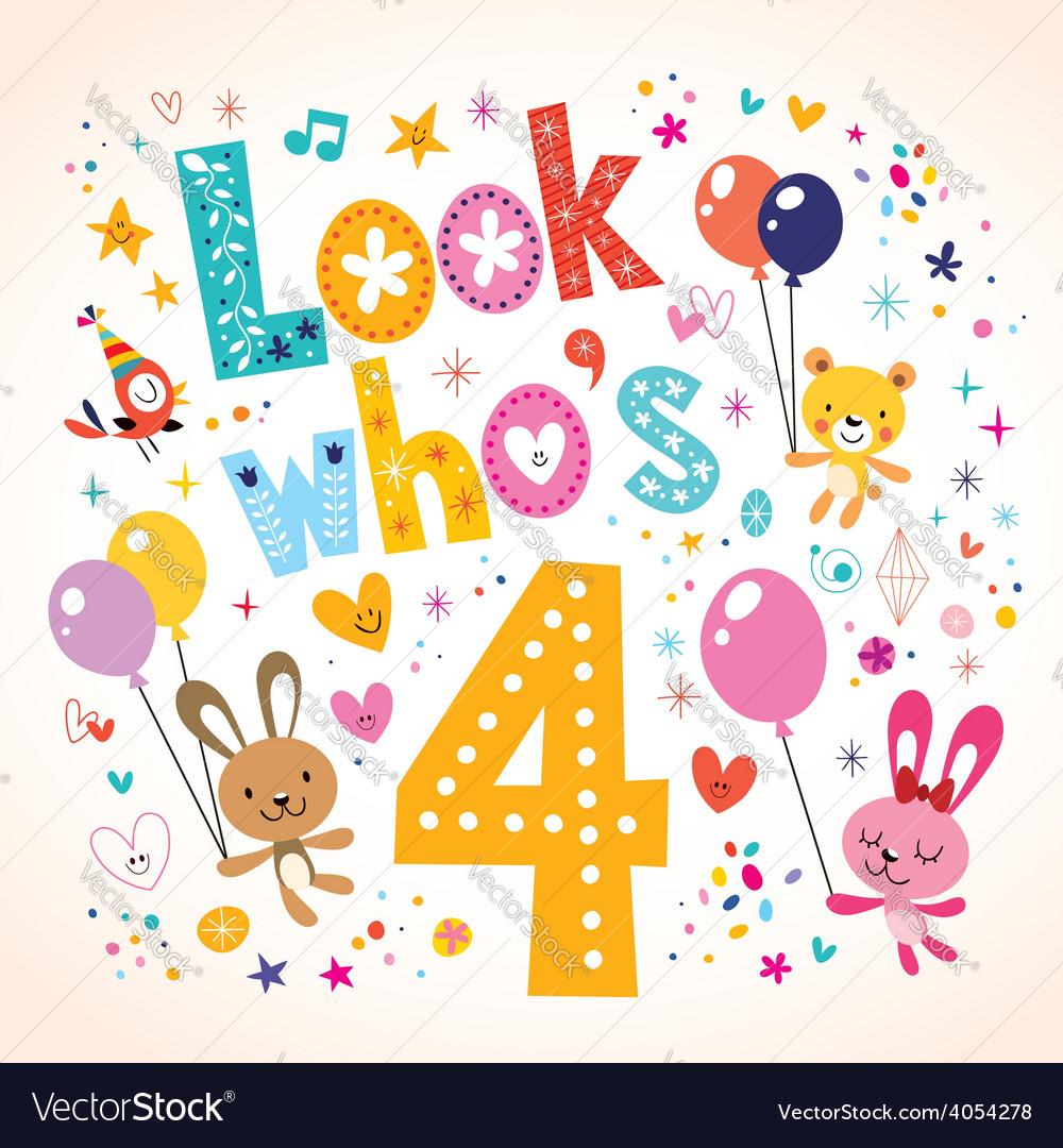 Look whos four - fourth birthday card vector