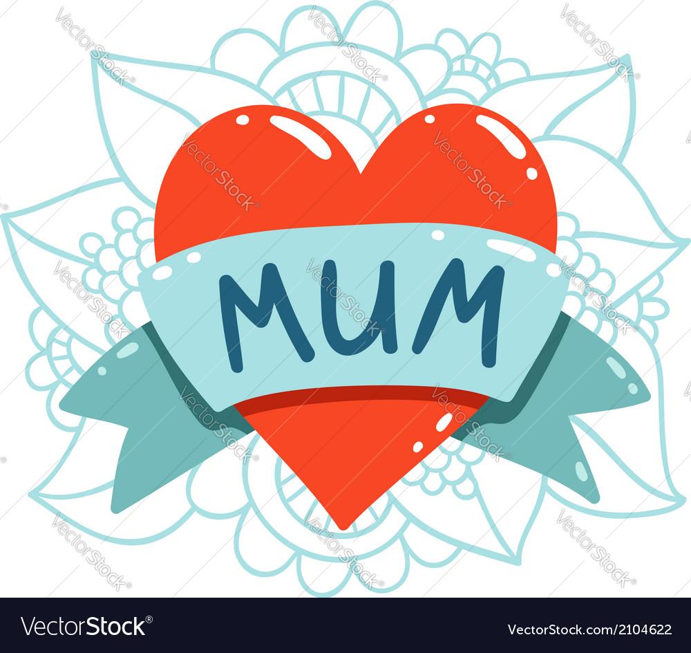 Heart tattoo with mum ribbon vector