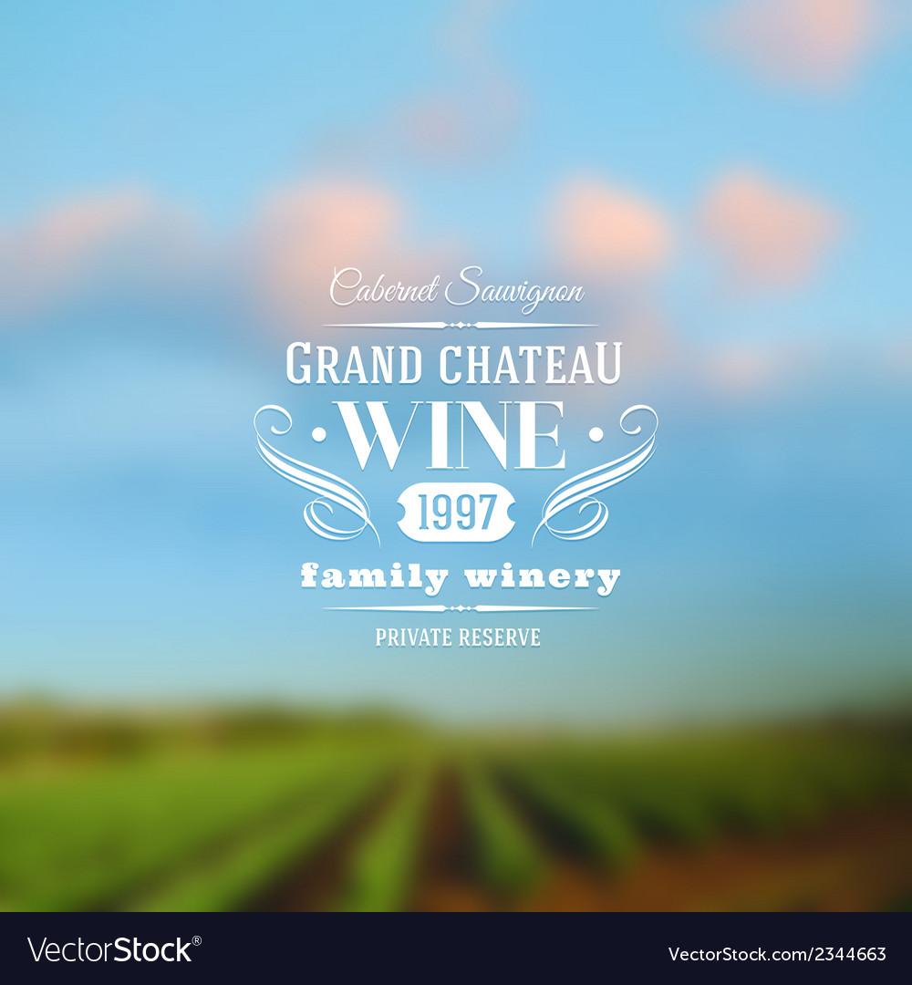 Wine label type design against a vineyards vector