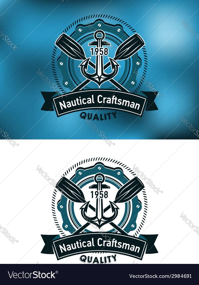 Nautical craftsman emblem vector