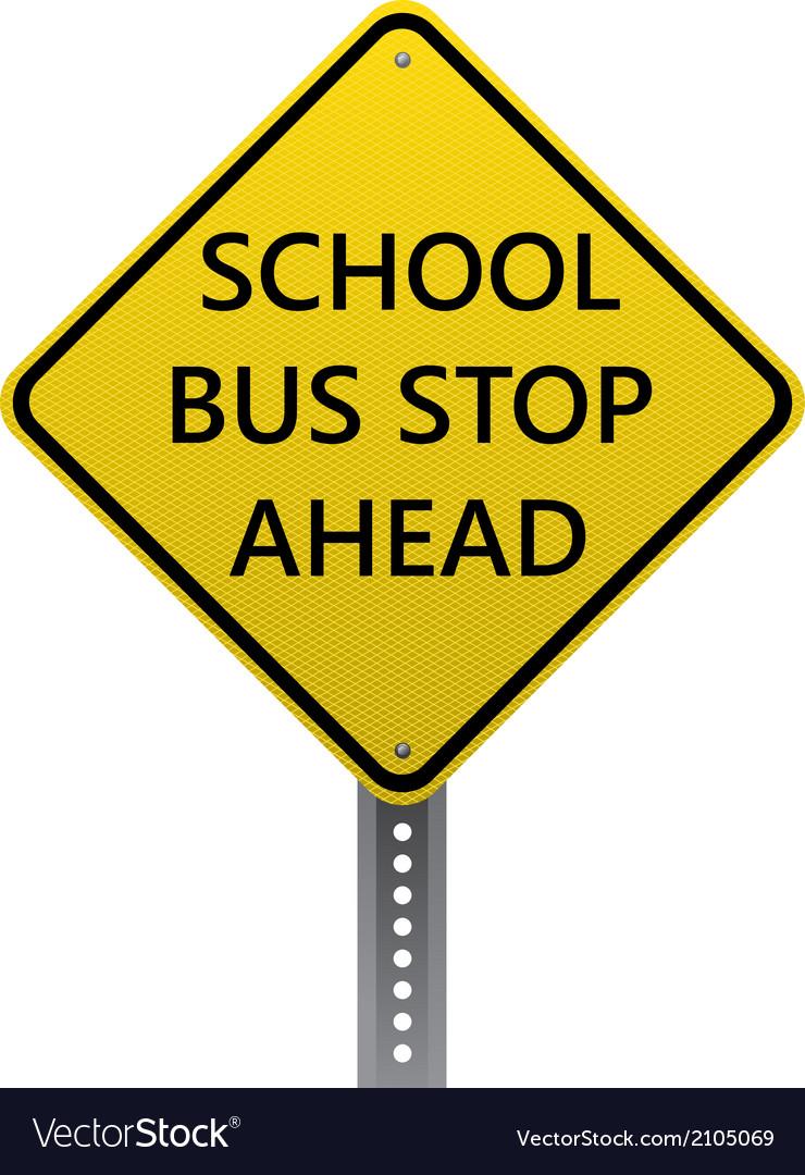 School bus stop ahead sign vector