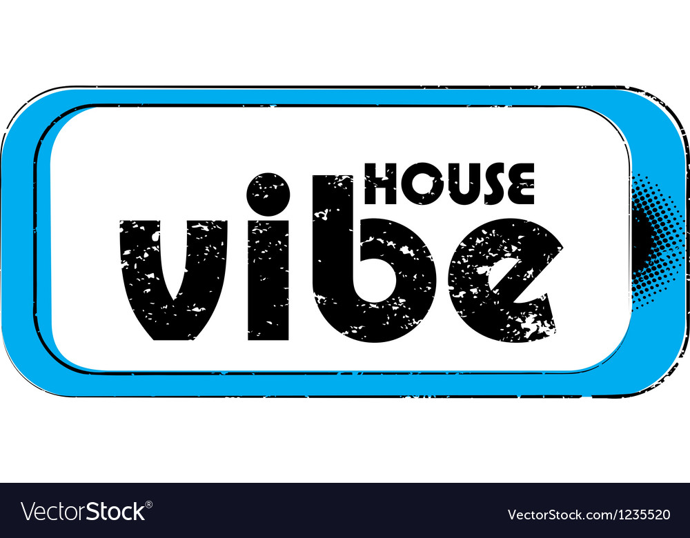 House vibe stamp vector