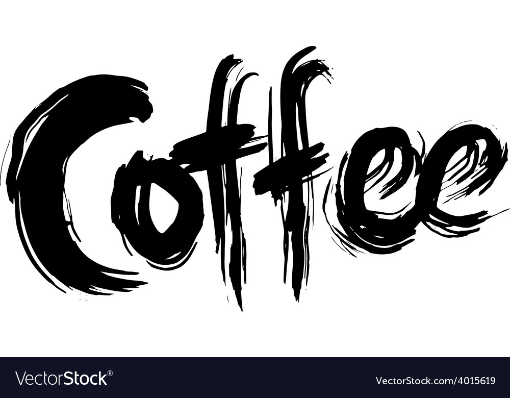 Coffee hand lettering handmade calligraphy vector