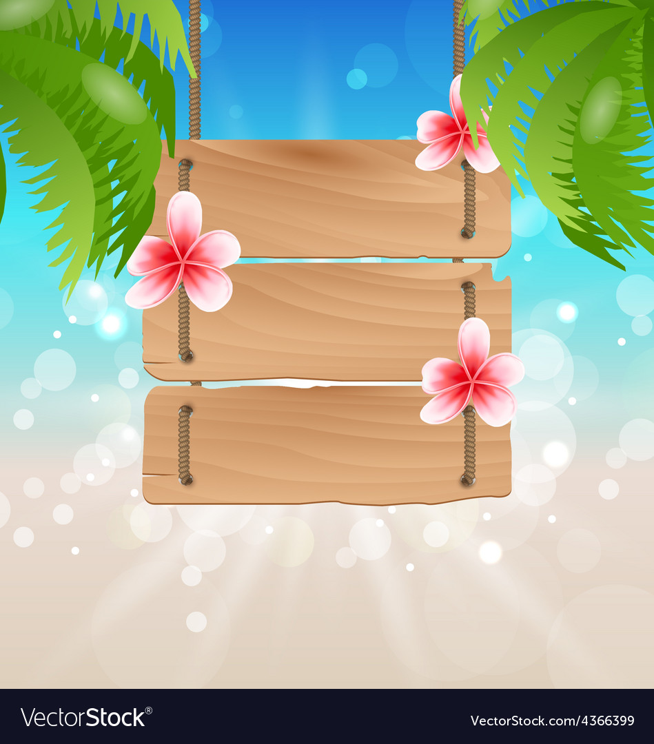 Hanging wooden guidepost with exotic flowers vector