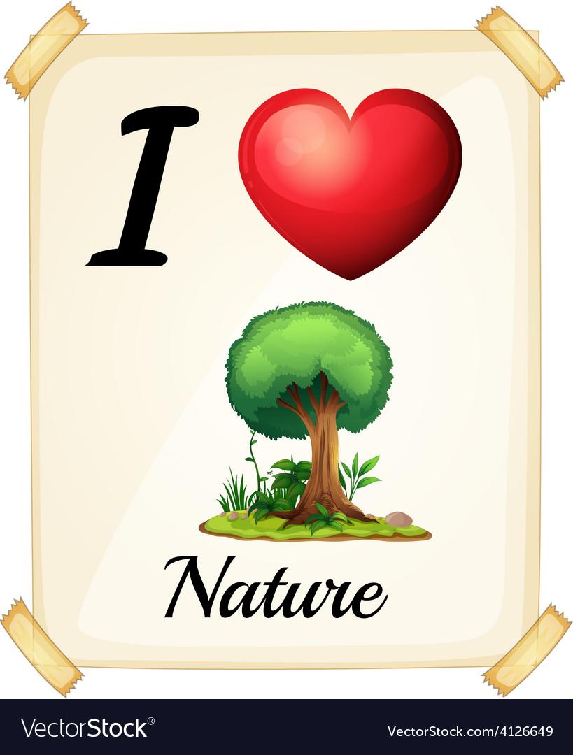 I love nature vector